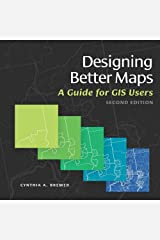 Designing Better Maps: A Guide for GIS Users Kindle Edition