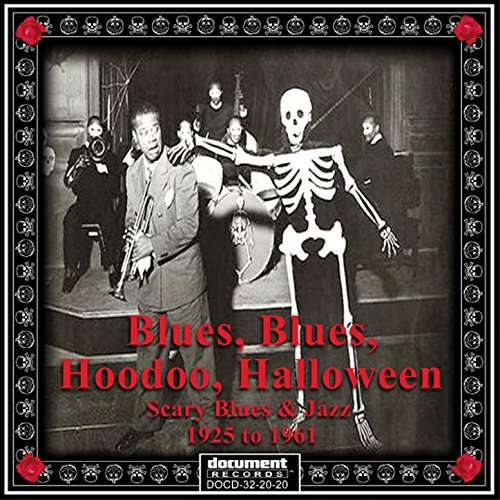 Blues, Blues, Hoodoo, Halloween - Scary Blues & Jazz 1925-1961 -