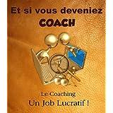 Et si vous deveniez Coach ! (French Edition)