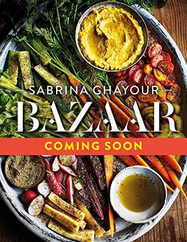 Bazaar: Fresh, flavorful & deeply satisfying vegetarian recipes for every occasion by Sabrina Ghayour