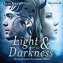 Light & Darkness Hörbuch von Laura Kneidl Gesprochen von: Christiane Marx