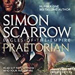 Praetorian: Eagles of the Empire, Book 11 | Simon Scarrow