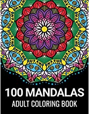 100 Mandalas Adult Coloring Book: Beautiful Mandalas for Meditation, Stress Relief and Adult Relaxation | 100 Designs of Relaxing Art to Color