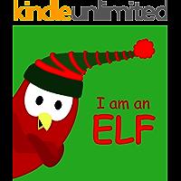 I am an ELF (Sammy Bird Series)