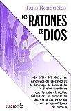 Los ratones de Dios: Los secretos del robo del Códice Calixtino de la catedral de Santiago: 3 (SinFicción)