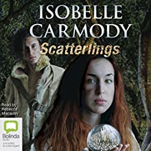 Scatterlings Audiobook by Isobelle Carmody Narrated by Rebecca Macauley