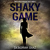 Shaky Game: Smith Investigation Series, Volume 3 | Deborah Diaz
