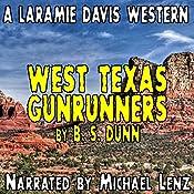 West Texas Gunrunners: Laramie Davis #2 | B. S. Dunn