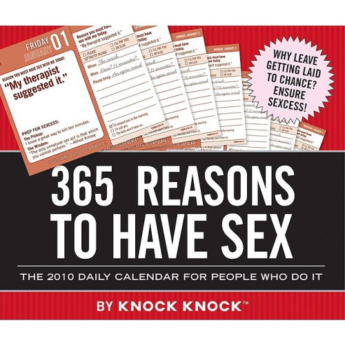 Read Online 2010 Daily Calendar: 365 Reasons to Have Sex (Knock Knock) pdf epub