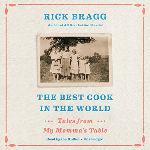The Best Cook in the World: Tales from My Momma's Table by Random House Audio