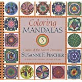 Coloring Mandalas 3: Circles of the Sacred Feminine (An Adult Coloring Book)