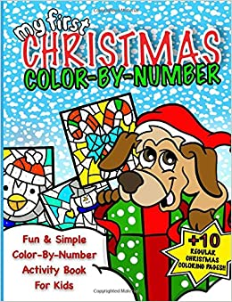 my first christmas color by number christmas activity book for kids classic christmas gift for little boys 50 pages of seasonal coloring