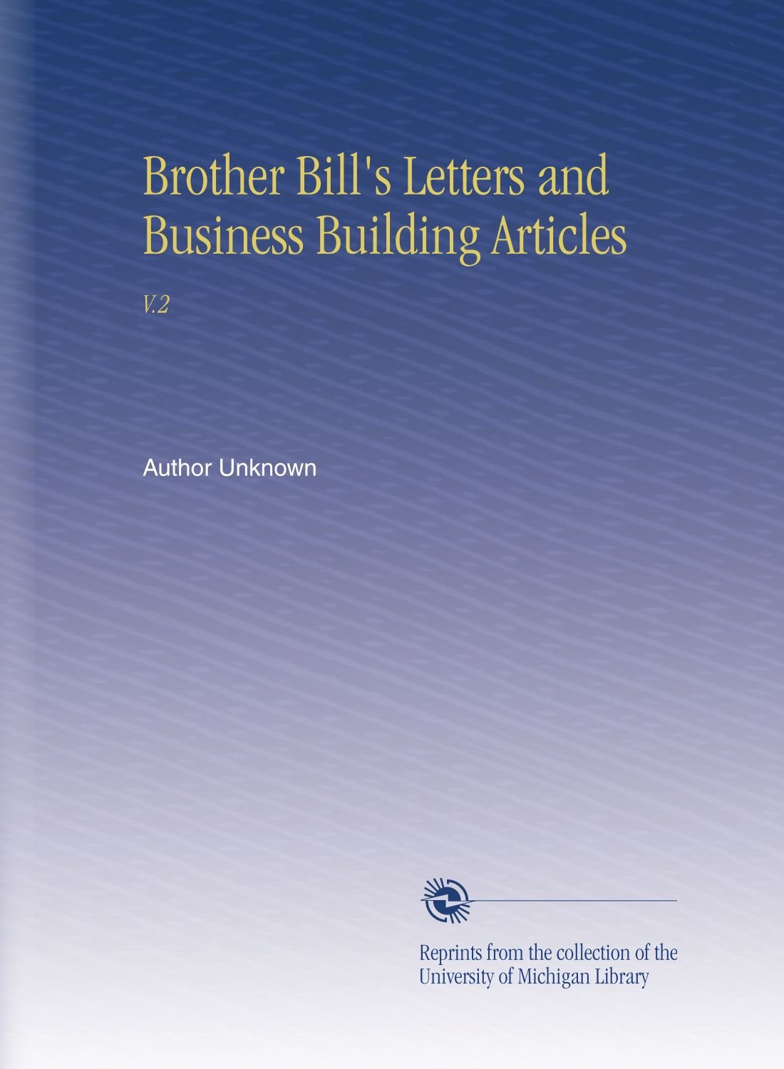 Download Brother Bill's Letters and Business Building Articles: V.2 pdf epub