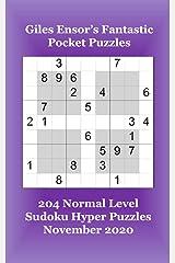 Giles Ensor's Fantastic Pocket Puzzles - 204 Normal Level Sudoku Hyper Puzzles - November 2020 Paperback