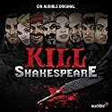 Kill Shakespeare: Die komplette Serie Performance by Conor McCreery, Anthony Del Col Narrated by Vlad Chiriac, Greta Galisch, Traudel Sperber, Jens Wawrczeck, Axel Lutter, Andreas Fröhlich