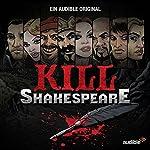 Kill Shakespeare: Die komplette Serie | Conor McCreery,Anthony Del Col