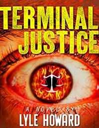 Terminal Justice: Mystery And Suspense Crime Thriller by Lyle Howard ebook deal