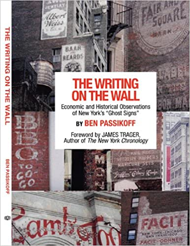 """Spanish books online free download The Writing On The Wall: Economic and Historical Observations of New York's """"Ghost Signs"""" (Dansk litteratur) PDF iBook 1425954626"""