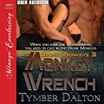 Monkey Wrench: Drunk Monkeys, Book 3 | Tymber Dalton