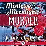 Mistletoe, Moonlight, and Murder: A Ravenwood Cove Cozy Mystery | Carolyn L. Dean
