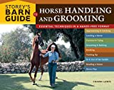 Storey's Barn Guide to Horse Handling and Grooming: Essential Techniques in a Hands-Free Format