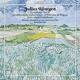 "Rontgen: Symphony No. 10 / Symphonietta Humoristica / 3 Preludes and Fugues / Suite ""Oud Nederland"""