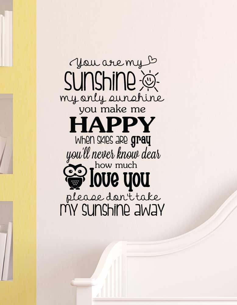 ... Sunshine You Make Me Happy When Skies Are Gray Youu0027ll Never Know Dear  How Much Owl Love You Please Donu0027t Take My Sunshine Away Cute Wall Vinyl  Decal ...