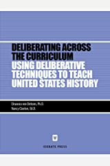 Using Deliberative Techniques To Teach United States History Paperback