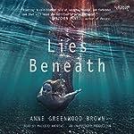 Lies Beneath | Anne Greenwood Brown