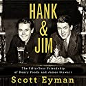 Hank and Jim: The Fifty-Year Friendship of Henry Fonda and James Stewart Audiobook by Scott Eyman Narrated by David Colacci