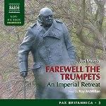 Farewell the Trumpets: An Imperial Retreat: Pax Britannica, Book 3   Jan Morris