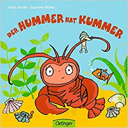 Der Hummer Hat Kummer Amazonde Susanne Weber Tanja Jacobs Bücher