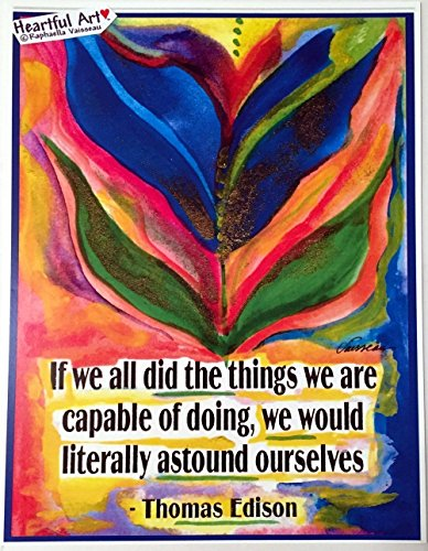 If we all did the things we are capable of doing 8x11 Thomas Edison poster - Heartful Art by Raphaella Vaisseau
