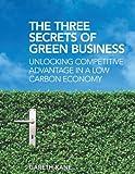 The Three Secrets of Green Business, Gareth Kane, 1844078744
