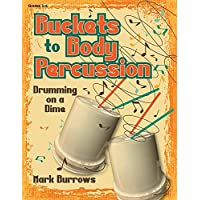 Buckets to Body Percussion: Drumming on a Dime