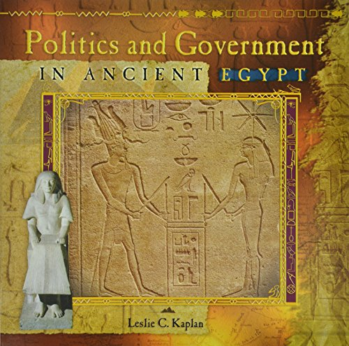 Politics and Government in Ancient Egypt (Primary Sources of Ancient Civilizations)