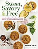 img - for Sweet, Savory, and Free: Insanely Delicious Plant-Based Recipes without Any of the Top 8 Food Allergens book / textbook / text book