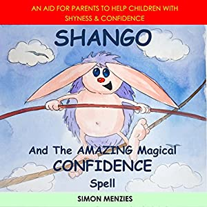 Shango and the Amazing Magical Confidence Spell Audiobook