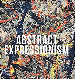 abstract expressionism royal academy of arts amazon co uk  abstract expressionism royal academy of arts amazon co uk david anfam susan davidson 9781910350300 books