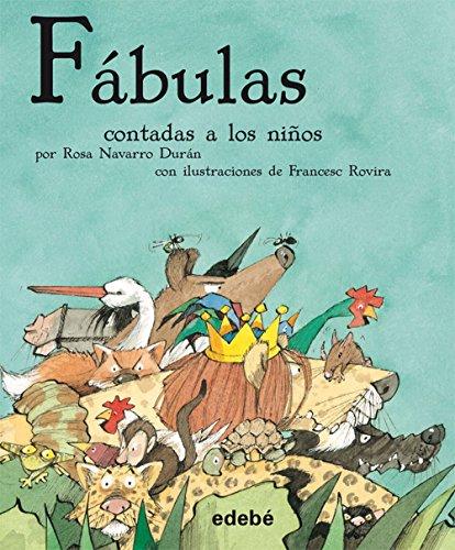 LAS FÁBULAS CONTADAS A LOS NIÑOS (CLÁSICOS CONTADOS A LOS NIÑOS) por Félix María Samaniego