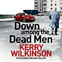 Down Among the Dead Men Audiobook by Kerry Wilkinson Narrated by Joe Jameson
