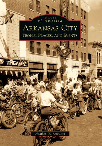 Arkansas City: People, Places, and Events (Images of America)