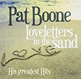 Pat Boone: Loveletters In The Sand - His Greatest Hits. His crooning voice made him one of the most successful singers of the 50s and 60s. Listen to smooth hits like Ain't That A Shame, Bernadine, Tutti Frutti, of course, Loveletters in the S...