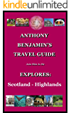 ANTHONY BENJAMIN TRAVELS - EXPLORES: Scotland's Beautiful Highlands (English Edition)
