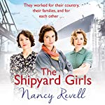 The Shipyard Girls: Shipyard Girls, Book 1 | Nancy Revell