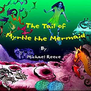 The Tail of Myrtle the Mermaid Audiobook