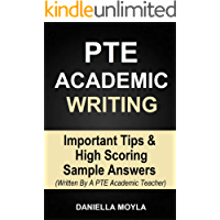 PTE Academic Writing: Important Tips & High Scoring Sample Answers (Written By A PTE Academic Teacher) (Pearson Test of English Academic, PTE Writing Sample)
