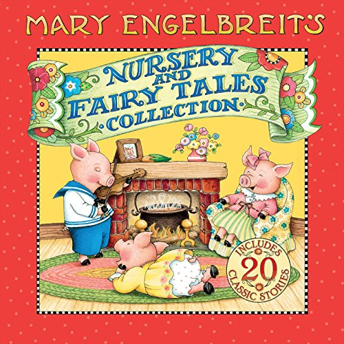 Mary Engelbreit's Nursery and Fairy Tales Collection: A Treasury of Children's Classics