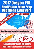 2017 Oregon PSI Real Estate Exam Prep Questions and Answers: Study Guide to Passing the Broker Real Estate License Exam Effortlessly [2nd Edition]