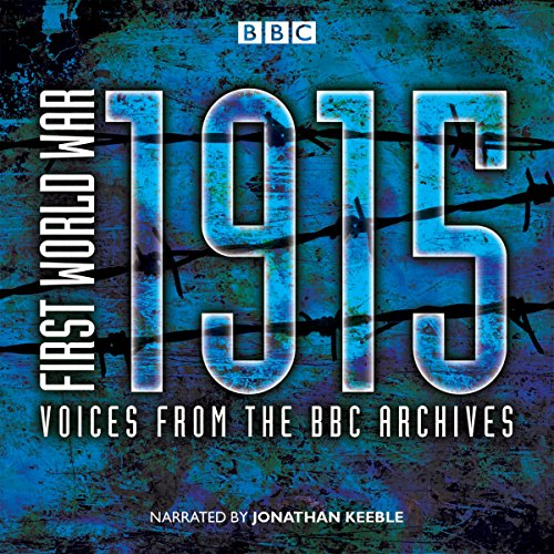 First World War: 1915: Voices from the BBC Archives